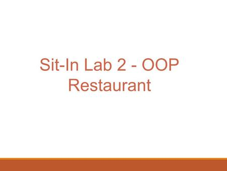 Sit-In Lab 2 - OOP Restaurant.  Manage a restaurant and perform these types of queries: Assign a favorite table to a specific group Assign the lexicographically-smallest.