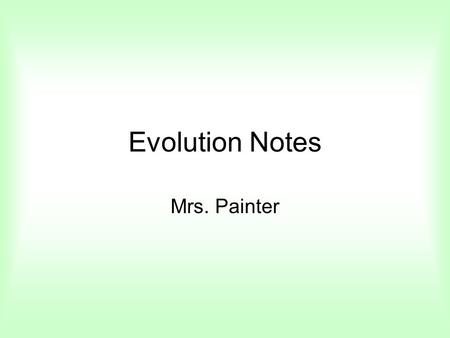 Evolution Notes Mrs. Painter. Cube investigation Form a group of three or four with nearby students Without touching, opening, moving the cube, come up.