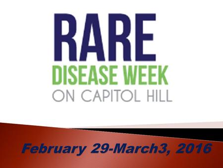  Introductions ◦ Introduction to Staff and to RDLA  Monday: Rare Disease Day at NIH Cocktail Reception & Documentary Screening  Tuesday: Legislative.