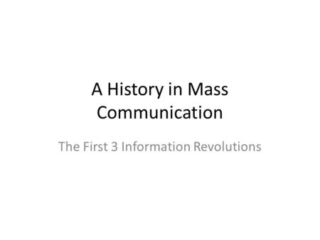 A History in Mass Communication