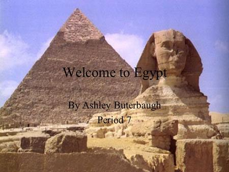 Welcome to Egypt By Ashley Buterbaugh Period 7. Sofitel Sharm El Sheikh A beautiful hotel located in Egypt. Features at the hotel –Bars & Restaurants.
