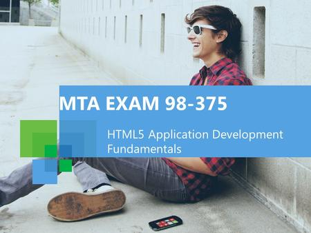 MTA EXAM 98-375 HTML5 Application Development Fundamentals.