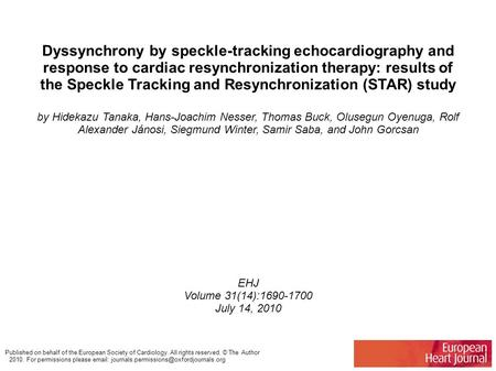 Dyssynchrony by speckle-tracking echocardiography and response to cardiac resynchronization therapy: results of the Speckle Tracking and Resynchronization.