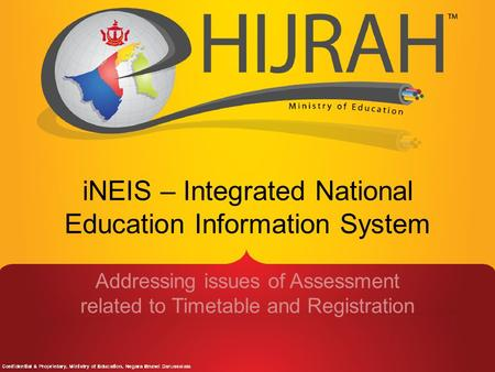 INEIS – Integrated National Education Information System Addressing issues of Assessment related to Timetable and Registration.