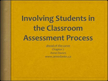 Cornerstones  Formative Classroom Assessment  Quality Feedback for Learning  Motivation  Summative Evaluation for Student Evidence.