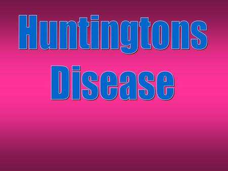 Clinical Features Huntington's disease is a rapidly progressive neurodegenerative disease that leads to dementia. Typically presents with alterations.