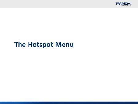 1 The Hotspot Menu. 2 The Hotspot Menu Hotspot The GD eSeries Hotspot application is a captive portal solution that can be run over a wireless (or wired)
