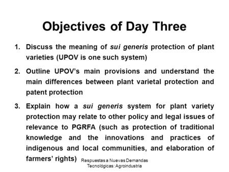 Respuestas a Nuevas Demandas Tecnológicas: Agroindustria 1.Discuss the meaning of sui generis protection of plant varieties (UPOV is one such system) 2.Outline.