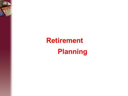 Retirement Planning. 20-2 Social Security Social Security is a federal program that taxes you during your working years and uses the funds to make payments.