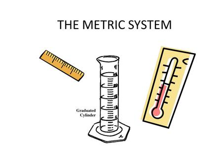 THE METRIC SYSTEM. II. Metric System Number management system used by scientists today to communicate data. Universal form of measurement. Based on the.