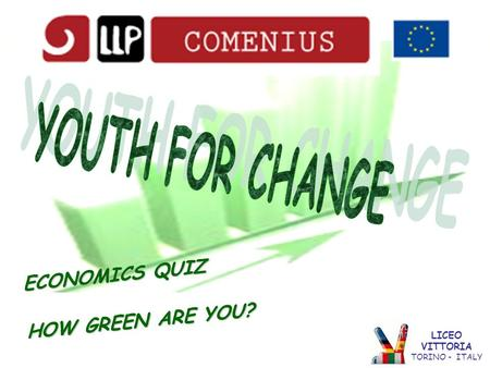 ECONOMICS QUIZ HOW GREEN ARE YOU? LICEO VITTORIA TORINO - ITALY.