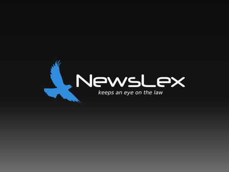 WHAT IS NEWSLEX ? Created by a team of lawyers, NewsLex offers the most facile and efficient solution to access and draft legal content.