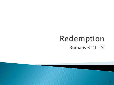 10/11/2015 am Redemption Romans 3:21-26 Micky Galloway.