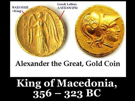 King of Macedonia, 356 – 323 BC. Self Control 2 Peter 1:1 – 11 Acts 24:25.