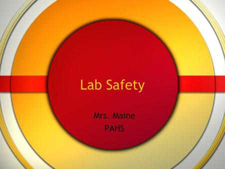 Lab Safety Mrs. Maine PAHS.