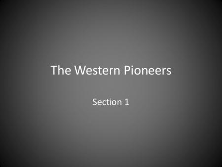 The Western Pioneers Section 1.