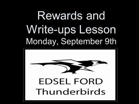 Rewards and Write-ups Lesson Monday, September 9th.