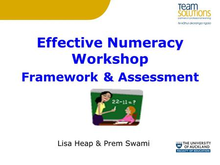 Effective Numeracy Workshop Framework & Assessment Lisa Heap & Prem Swami.