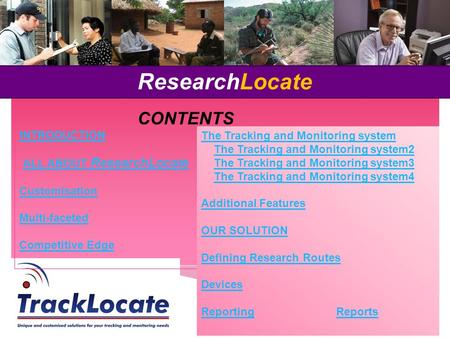 ResearchLocate INTRODUCTION ALL ABOUT ResearchLocate Customisation Multi-faceted Competitive Edge The Tracking and Monitoring system The Tracking and Monitoring.