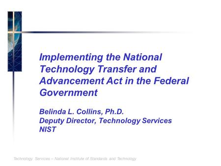 Technology Services – National Institute of Standards and Technology Implementing the National Technology Transfer and Advancement Act in the Federal Government.