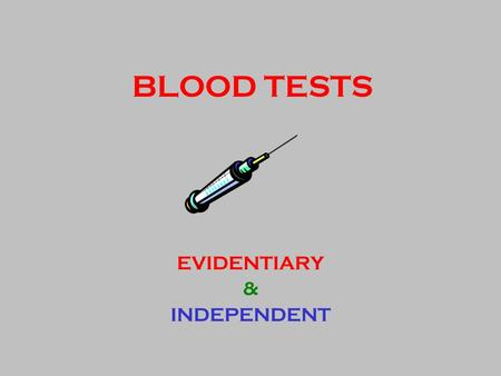 BLOOD TESTS EVIDENTIARY & INDEPENDENT. VFL BLOOD TEST KITS Evidentiary Kit Independent Kit.