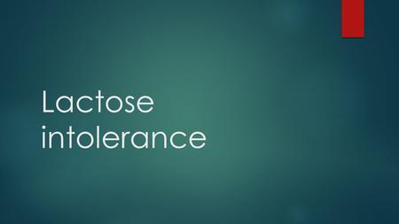 Lactose intolerance. Description Lactose intolerant is when a person's body cannot digest lactose within dairy products, which is a sugar that is found.