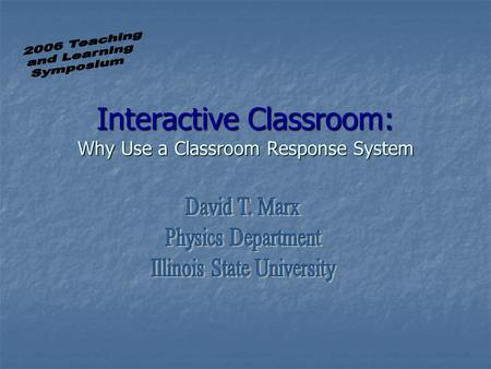 Interactive Classroom: Why Use a Classroom Response System.
