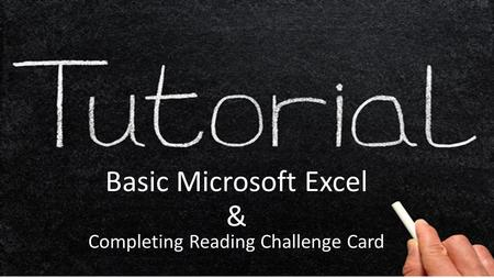 Basic Microsoft Excel & Completing Reading Challenge Card.