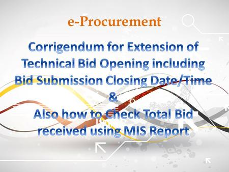 E-Procurement. Click on eProcure Fill the User Id, Password and Click Login.