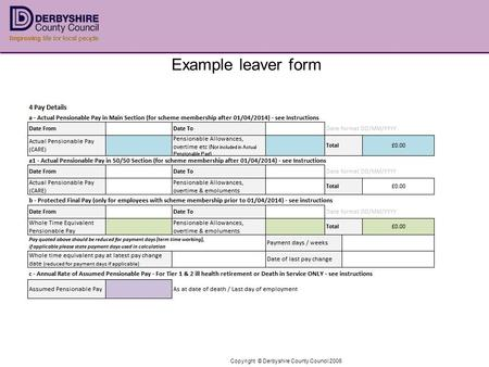 Copyright © Derbyshire County Council 2006 Example leaver form.