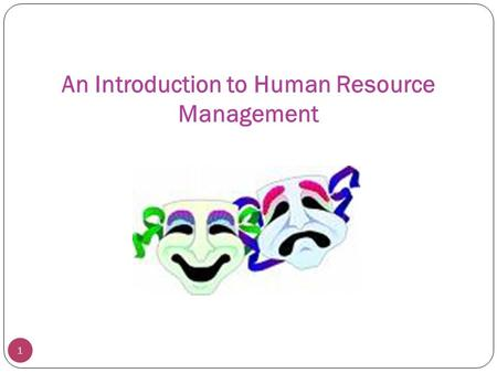 An Introduction to Human Resource Management 1. Genesis of HRM 2.