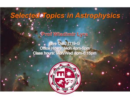 Selected Topics in Astrophysics