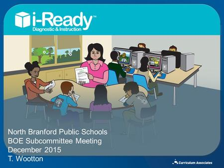 North Branford Public Schools BOE Subcommittee Meeting December 2015 T. Wootton 1.