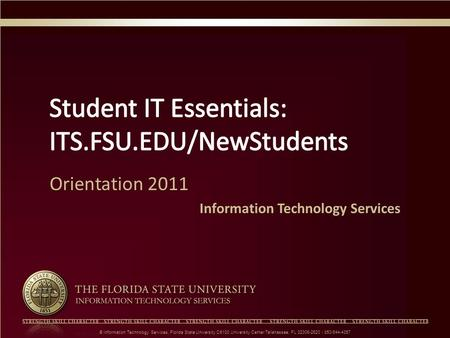 © Information Technology Services, Florida State University C6100 University Center Tallahassee, FL 32306-2620 | 850/644-4357.