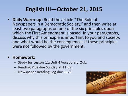 "English III—October 21, 2015 Daily Warm-up: Read the article ""The Role of Newspapers in a Democratic Society,"" and then write at least two paragraphs on."