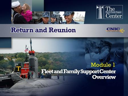 Fleet and Family Support Center Overview Module 1.