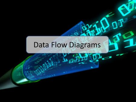 Data Flow Diagrams. A diagram which shows the movement of data in a system.
