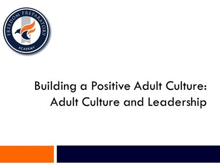 Building a Positive Adult Culture: Adult Culture and Leadership.