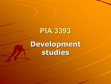 PIA 3393 Development studies. Week Ten Debates about Rural Development.