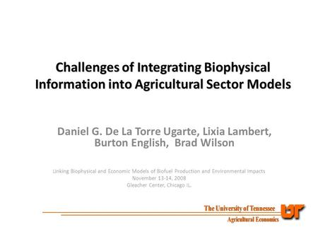Challenges of Integrating Biophysical Information into Agricultural Sector Models Linking Biophysical and Economic Models of Biofuel Production and Environmental.