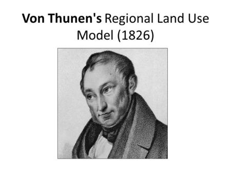Von Thunen's Regional Land Use Model (1826)