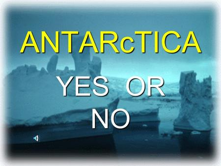 ANTARcTICA YES OR NO Is Antarctica a desert? YES OR NO.