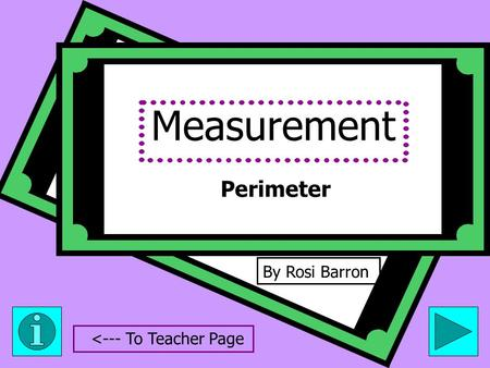 Measurement By Rosi Barron Perimeter <--- To Teacher Page.