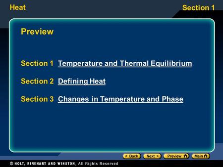 Heat Section 1 Preview Section 1 Temperature and Thermal EquilibriumTemperature and Thermal Equilibrium Section 2 Defining HeatDefining Heat Section 3.