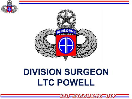 DIVISION SURGEON LTC POWELL. AGENDA Mission Organization Functions Medical Operations Preventive Medicine Summary.