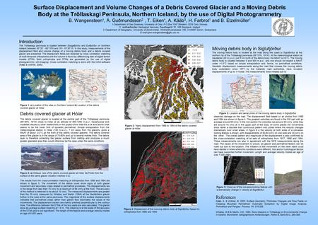 Surface Displacement and Volume Changes of a Debris Covered Glacier and a Moving Debris Body at the Tröllaskagi Peninsula, Northern Iceland, by the use.