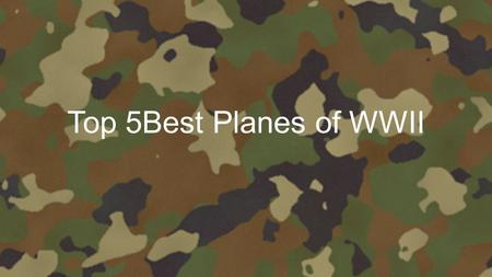 Top 5Best Planes of WWII Have you ever wondered how we won WWII. We did it with planes. Dropping bombs and carrying torpedoes it was the fastest way.