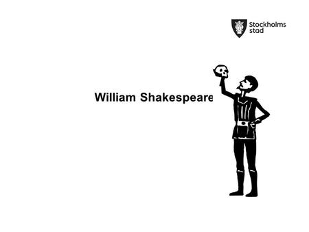William Shakespeare. Dates of importance Born in 1564 in Stratford-upon-Avon, England 23rd of April! known as Shakespeare Day 1582 Shakespeare marries.