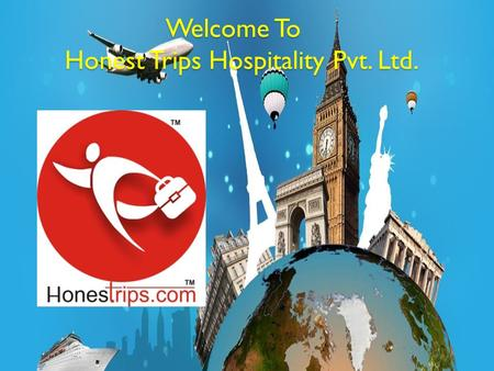 Welcome To Honest Trips Hospitality Pvt. Ltd. Welcome To Honest Trips Hospitality Pvt. Ltd.