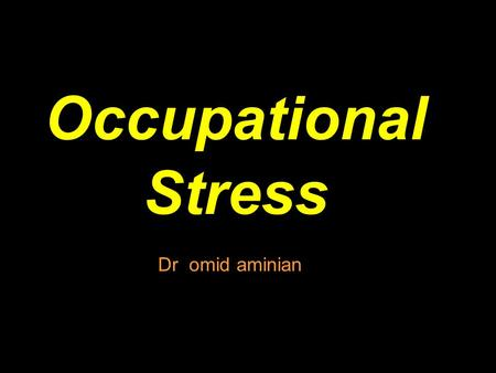 Occupational Stress Dr omid aminian.